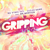 Gripping (feat. Mr Mention) - Nu Vybes INT'L Sugar Band