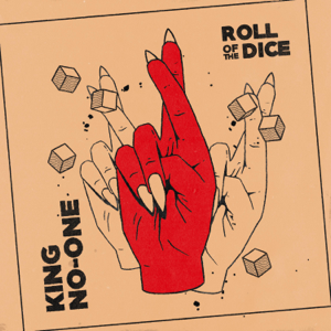 King No-One - Roll of the Dice