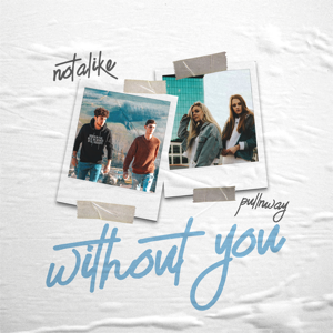 Notalike & Pull n Way - Without You