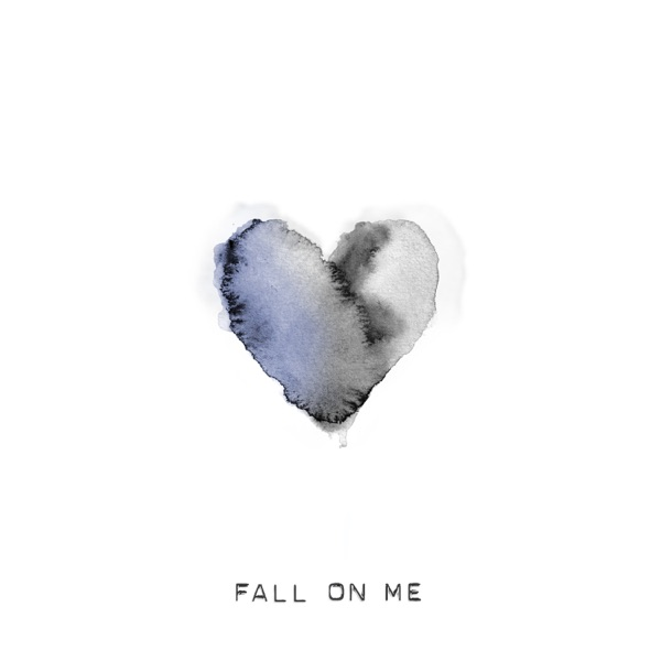 Fall On Me - Single