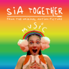 Sia - Together (From the Motion Picture