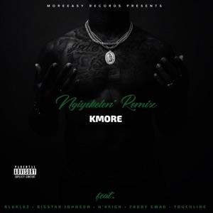 K'More - Ngiyekelen' (Remix) [feat. Blaklez, BigStar Johnson, N'Veigh, Zaddy Swag & Touchline]