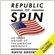 David Greenberg - Republic of Spin: An Inside History of the American Presidency (Unabridged)