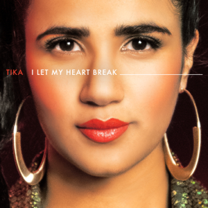 TIKA - I Let My Heart Break