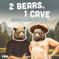 Ep. 37 | 2 Bears 1 Cave w/ Tom Segura & Bert Kreischer