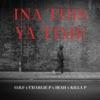 Ina This Ya Time (feat. Charlie P, Irah & Killa P)- Single