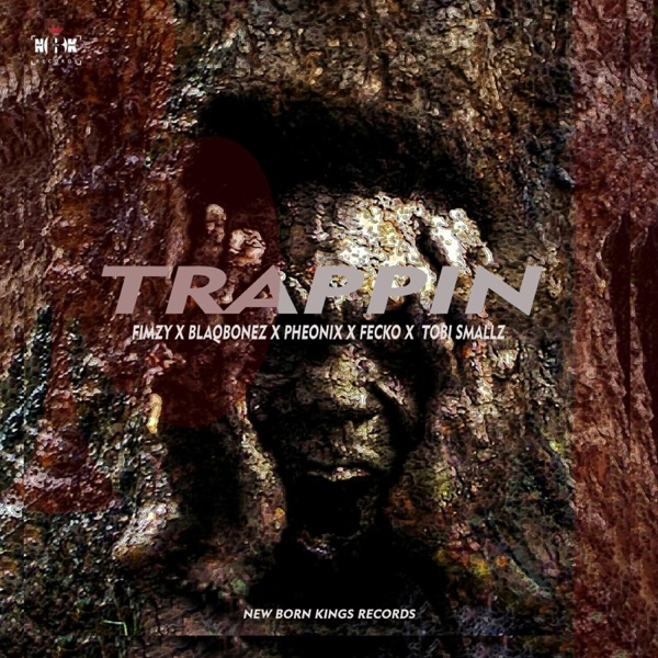 Trappin' (feat. Blaqbonez, Pheonix, Fecko & Tobi Smallz) - Single