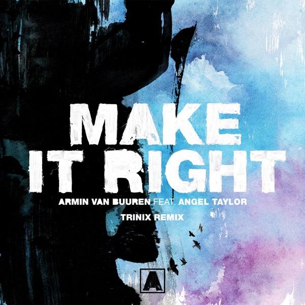 Make It Right (feat. Angel Taylor) [Trinix Remix] - Single