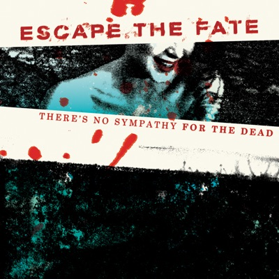 There's No Sympathy for the Dead - EP - Escape The Fate