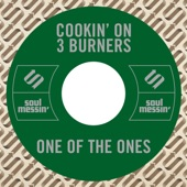 COOKIN' ON 3 BURNERS - One of the Ones