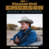 Vincent Neil Emerson - Road Runner (feat. Colter Wall)