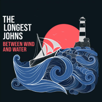 The Longest Johns - Between Wind and Water artwork