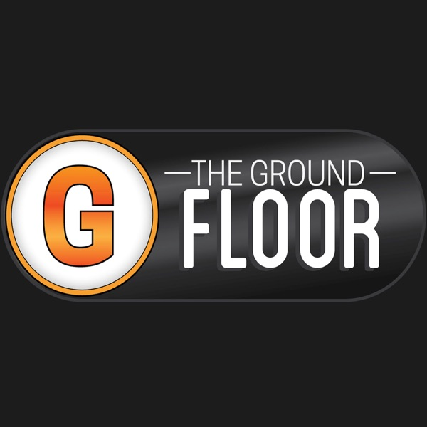 The Ground Floor Show Radio Show | Podbay