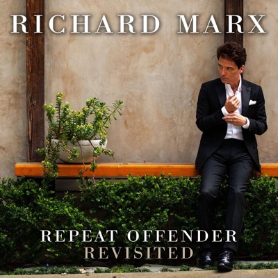 Repeat Offender Revisited - Richard Marx