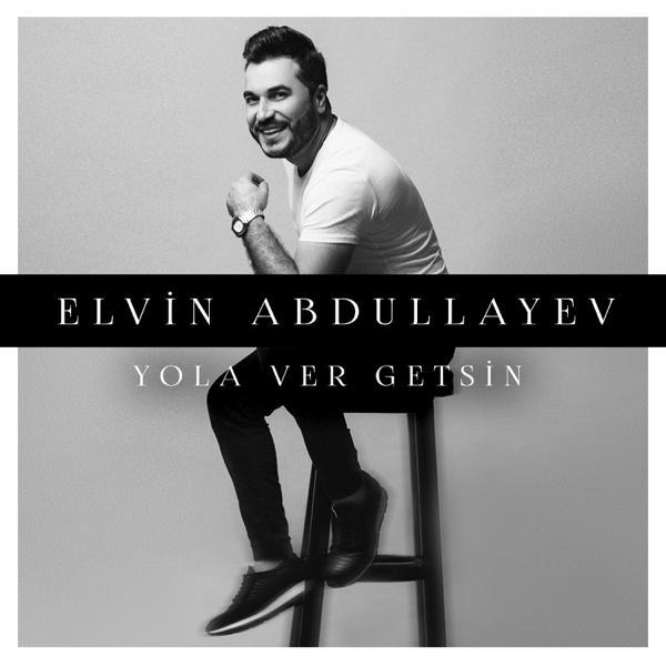 Yola Ver Getsin By Elvin Abdullayev On Apple Music