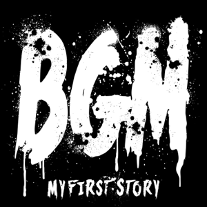 MY FIRST STORY - BGM