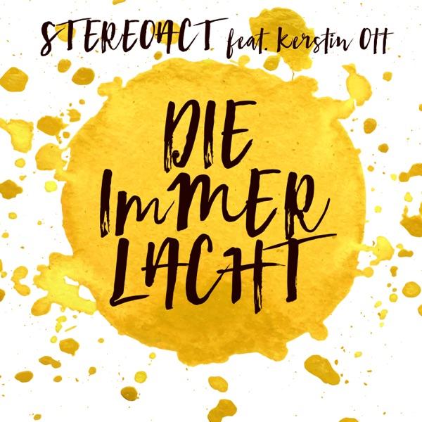 Stereoact mit Die immer lacht (feat. Kerstin Ott)