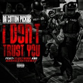 Da Cotton Pickas;Fleetwood;Marvelo Hathaway - I Dont Trust You