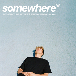 Surf Mesa - Somewhere feat. Gus Dapperton