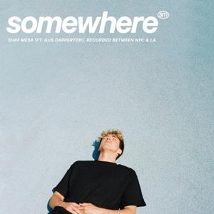 Surf Mesa - Somewhere feat. Gus Dapperton