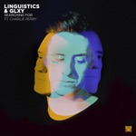Linguistics & GLXY - Searching For (feat. Charlie Perry)