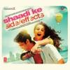 Shaadi Ke Side Effects (Original Motion Picture Soundtrack)