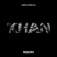 Khan - GREG KERCIA