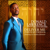 Deliver Me (This Is My Exodus) [feat. Le'Andria Johnson] - Donald Lawrence & The Tri-City Singers