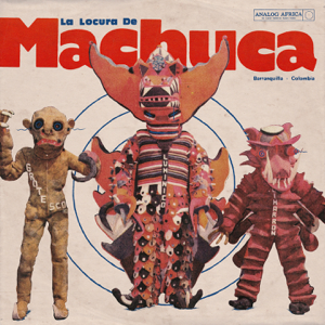 Various Artists - La Locura de Machuca (1975-1980)