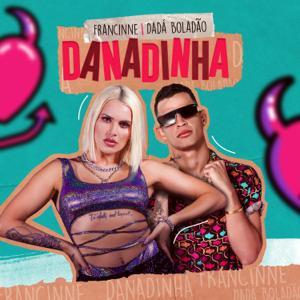 Francinne & Dadá Boladão - Danadinha