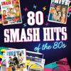 80 Smash Hits of the 80s - Verschillende artiesten