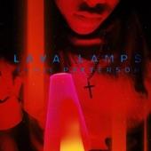 BENJI PATTERSON - Lava Lamps