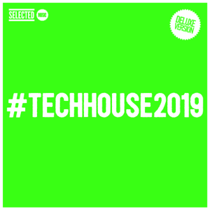 Verschiedene Interpreten - #techhouse2019 (Deluxe Version)