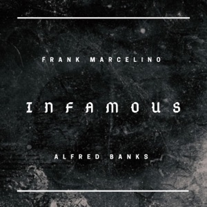 Infamous (feat. Alfred Banks) - Single Mp3 Download
