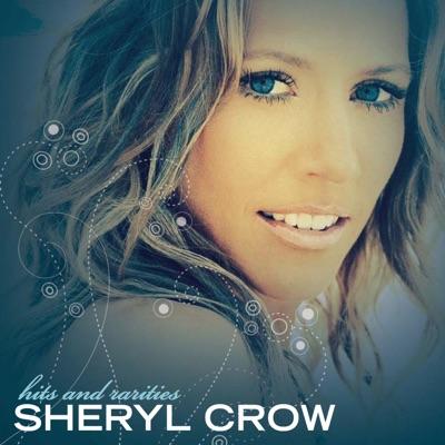 Hits and Rarities - Sheryl Crow