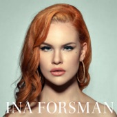 Ina Forsman - Now You Want Me Back
