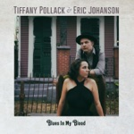 Tiffany Pollack & Eric Johanson - Blues in My Blood