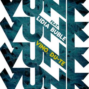 VUNK & Lidia Buble - Vino, du-te