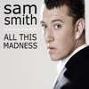All This Madness - Single, Sam Smith