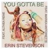 You Gotta Be (feat. Althea Rene & Mariea Antoinette) - Single