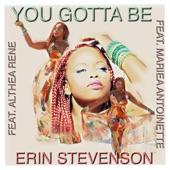Erin Stevenson - You Gotta Be (feat. Althea Rene & Mariea Antoinette)