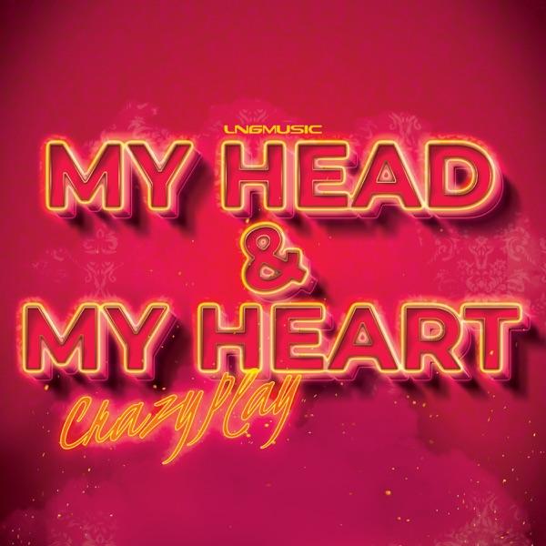 CrazyPlay - My Head & My Heart