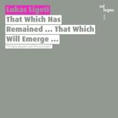 Lukas Ligeti - That Which Has Remained ... That Which Will Emerge ... : II. Awakening ... Recalling ... Saposhkelekh