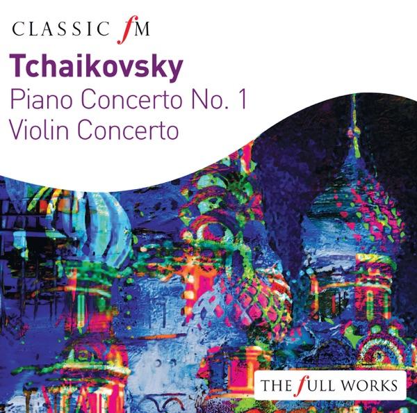 Tchaikovsky: Piano Concerto & Violin Concerto