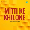 Mitti Ke Khilone Original Motion Picture Soundtrack