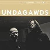 Undagawds - Word Is Bond