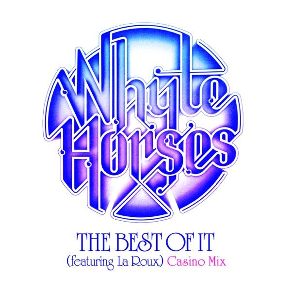 The Best of It (Casino Mix) [feat. La Roux] - Single