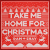 Take Me Home for Christmas - Dan + Shay mp3