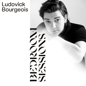 Ludovick Bourgeois - Bedroom Sessions