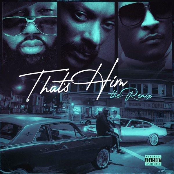 That's Him (Remix) [feat. Snoop Dogg & T. I.] - Single
